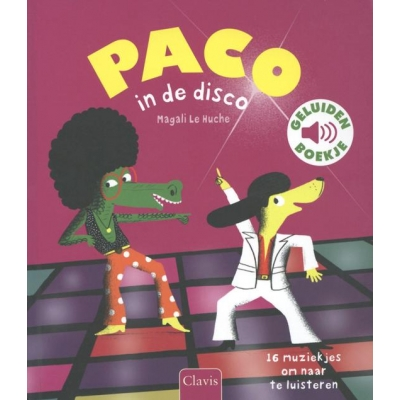 Paco in de disco (geluidenboek) - Magali Le Huche